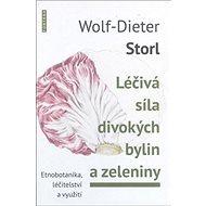 Léčivá síla divokých bylin a zeleniny: Známá a zapomenutá zelenina - Kniha