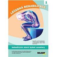 Léčebná rehabilitace bolestivých stavů hybné soustavy - Kniha