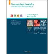 Traumatologie hrudníku: v instruktivních kazuistikách