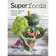 Superpotraviny: Zdravé, výživné a posilující recepty - Kniha