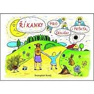 Říkanky pro prťata i školáky - Kniha