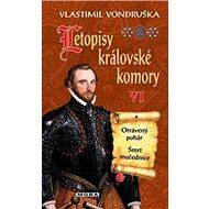 Letopisy královské komory VI: Otrávený pohár, Smrt mučednice - Kniha