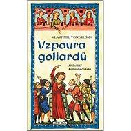 Vzpoura goliardů: Hříšní lidé Království českého - Kniha