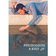 """Psychologie a kult """"já"""" - Kniha"""