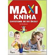 MAXI KNIHA Chystáme se do školy - Kniha