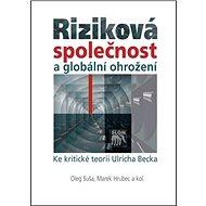 Riziková společnost a globální ohrožení: Ke kritické teorii Ulricha Becka - Kniha