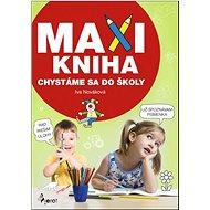MAXI KNIHA Chystáme sa do školy - Kniha