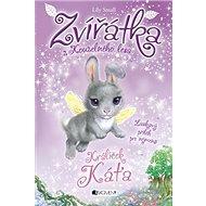 Zvířátka z Kouzelného lesa Králíček Káťa: Laskavy příběh pro nejmenší - Kniha