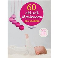 60 aktivít Montessori pre moje bábätko - Kniha
