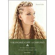 Kniha Vikingské copy a copánky: Průvodce krok za krokem - Kniha