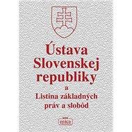 Ústava Slovenskej republiky a Listina základných práv a slobôd - Kniha