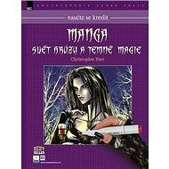 Naučte se kreslit Manga: Svět hrůzy a temné magie - Kniha