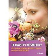 Tajemství kosmetiky: Nový pohled na kosmetické prostředky a jejich vliv na zdraví a životní prostřed - Kniha