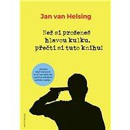 Než si proženeš hlavou kulku, přečti si tuto knihu! - Kniha