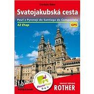 Svatojakubská cesta: Pouť z Pyrenejí do Santiaga de Compostela - Kniha