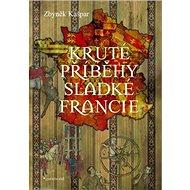 Kruté příběhy sladké Francie - Kniha