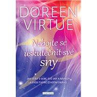 Nebojte se uskutečnit své sny: Jak věřit v sebe, své sny a nápady a svoji tvůrčí životní dráhu - Kniha