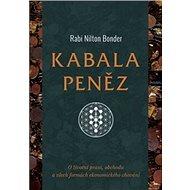 Kabala peněz: O životní praxi, obchodu a všech formách ekonomického chování - Kniha