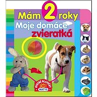 Mám 2 roky Moje domáce zvieratká - Kniha