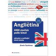Angličtina 4000 slovíček podle témat: základní a rozšiřující slovní zásoba - Kniha