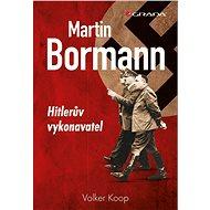 Martin Bormann - Kniha