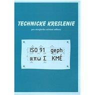 Technické kreslenie pre strojárske učebné odbory - Kniha