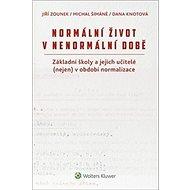 Normální život v nenormální době: Základní školy a jejich učitelé (nejen) v období normalizace - Kniha