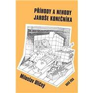 Příhody a nehody Jaroše Konečníka - Kniha