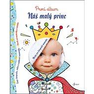 Náš malý princ: První album - Kniha
