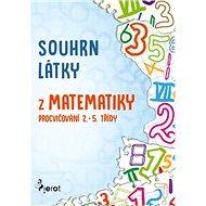 Souhrn látky z matematiky: Procvičování 2.- 5. třídy - Kniha