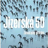 Jizerská 50: Závod plný příběhů - Kniha