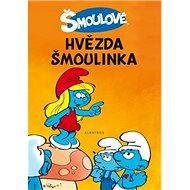 Šmoulové Hvězda Šmoulinka - Kniha