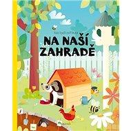 Kde bydlí zvířátka Na naší zahradě - Kniha