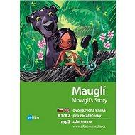 Mauglí Mowgli's Story: Dvojjazyčná kniha pro začátečníky + CD