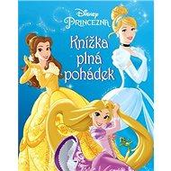 Disney Princezna Knížka plná pohádek - Kniha