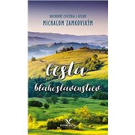 Cesta blahoslavenstiev: Duchovné cvičenia s otcom Michalom Zamkovským - Kniha