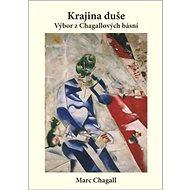 Krajina duše: Výbor z Chagallových básní - Kniha