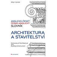 Anglicko-český a česko-anglický slovník: architektura a stavitelství - Kniha