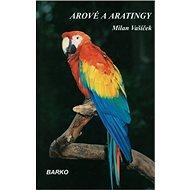 Arové a Aratingy - Kniha