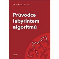 Průvodce labyrintem algoritmů - Kniha