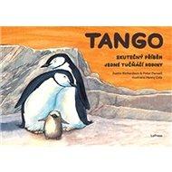 Tango: Skutečný příběh jedné tučňáčí rodiny - Kniha