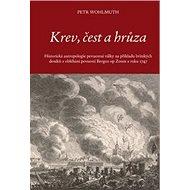 Krev, čest a hrůza: Historická antropologie pevnostní války na příkladu britských deníků z obléhání - Kniha