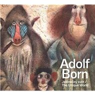 Adolf Born: Jedinečný svět / The Unique World - Kniha