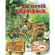Co nevíš o zvířátkách: Téměř 100 zajímavostí ze světa zvířat - Kniha