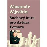 Šachový kurz pro Artura Pomara - Kniha