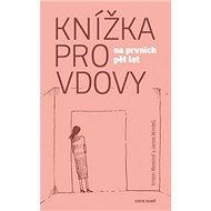 Knížka pro vdovy: na prvních pět let - Kniha