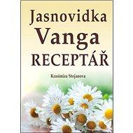 Jasnovidka Vanga Receptář - Kniha