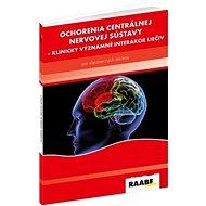 Ochorenia centrálnej nervovej sústavy: Klinicky významné interakcie liečiv - Kniha
