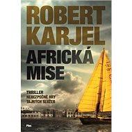 Africká mise: Triller nebezpečné hry tajných služeb - Kniha