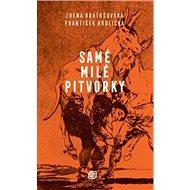 Samé milé pitvorky - Kniha